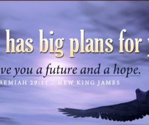 Sunday Sermon – God has a plan for you – 16th August 2020