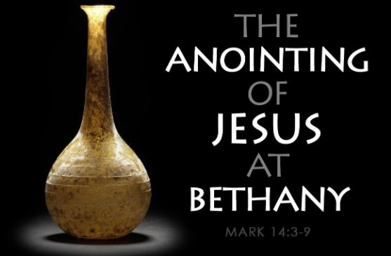 Sunday Sermon – Anointing at Bethany – 21st March 2021